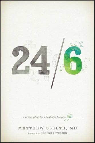 9781414372280: 24/6: A Prescription for a Healthier, Happier Life