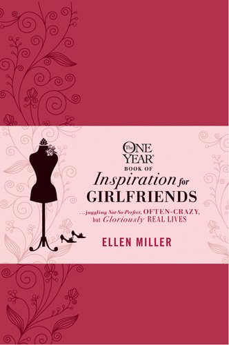 9781414373317: The One Year Book of Inspiration for Girlfriends: Juggling Not-So-Perfect, Often-Crazy, but Gloriously Real Lives