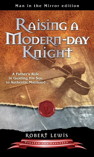 9781414375311: Raising A Modern-Day Knight by Robert Lewis