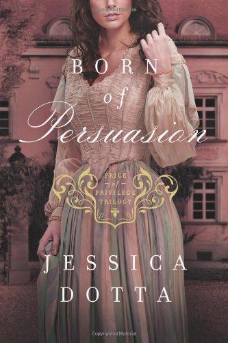 9781414375557: Born of Persuasion (Price of Privilege)
