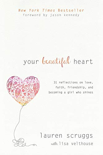 9781414376714: Your Beautiful Heart: 31 Reflections on Love, Faith, Friendship, and Becoming a Girl Who Shines