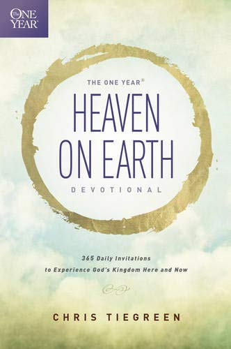 9781414376745: The One Year Heaven on Earth Devotional: 365 Daily Invitations to Experience God's Kingdom Here and Now