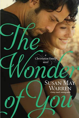 The Wonder of You (Christiansen Family): Susan May Warren