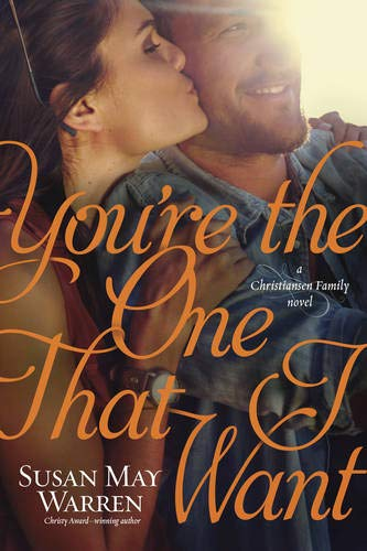 You're the One That I Want (Christiansen Family): Susan May Warren