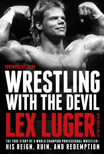 9781414378732: Wrestling With the Devil: The True Story of a World Champion Professional Wrestler-- His Reign, Ruin, and Redemption