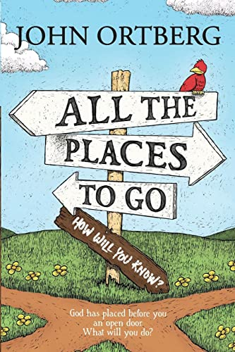 9781414379012: All the Places to Go - How Will You Know?: God Has Placed Before You an Open Door - What Will You Do?