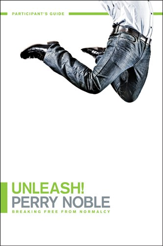 9781414379678: Unleash! Participant's Guide: Breaking Free From Normalcy