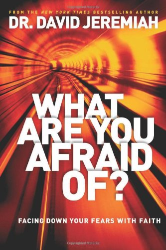 9781414380469: What Are You Afraid Of?: Facing Down Your Fears with Faith