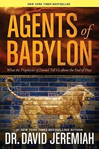 9781414380537: Agents of Babylon: What the Prophecies of Daniel Tell Us About the End of Days