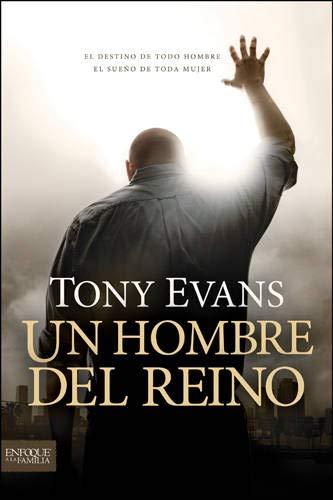 9781414380704: Un hombre del reino: El destino de todo hombre, el sueño de toda mujer (Enfoque a la Familia) (Spanish Edition)