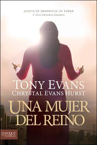 Una mujer del reino (Spanish Edition): Evans, Tony; Hurst, Chrystal Evans