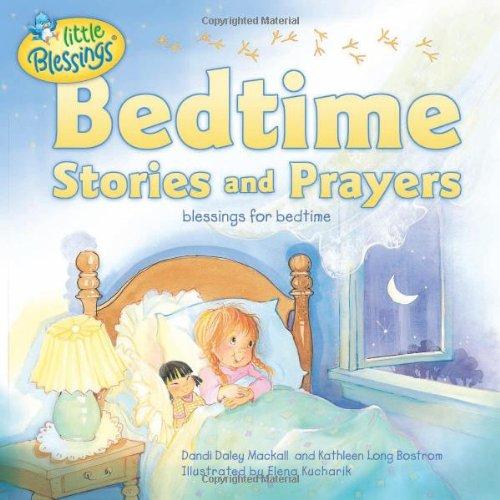Bedtime Stories and Prayers: Blessings for Bedtime (Little Blessings): Mackall, Dandi Daley; ...