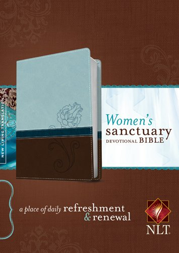 Women's Sanctuary Devotional Bible NLT, TuTone: A Place of Daily Refreshment and Renewal