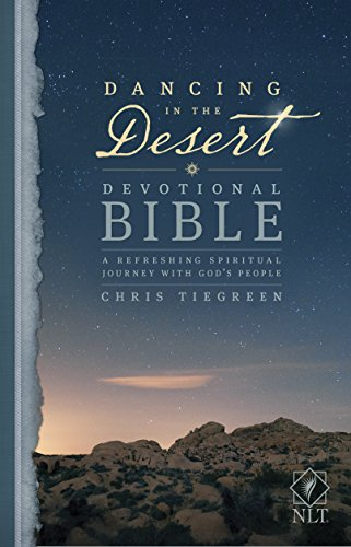 Dancing in the Desert Devotional Bible-NLT: A Refreshing Spiritual Journey with God's People: ...