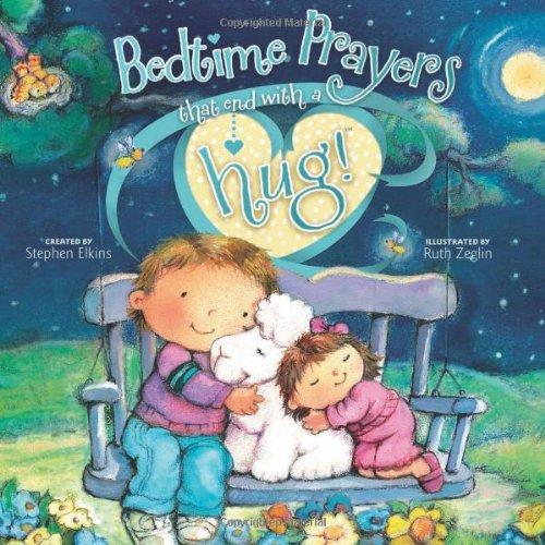 Bedtime Prayers That End with a Hug! (Share-A-Hug!): Elkins, Stephen