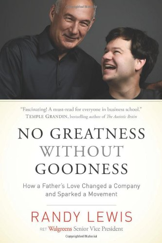 No Greatness without Goodness: How a Father's Love Changed a Company and Sparked a Movement