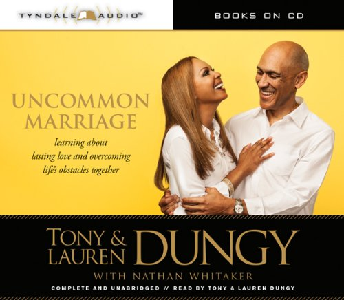 Uncommon Marriage: What We've Learned about Lasting Love and Overcoming Life's Obstacles Together (9781414383712) by Tony Dungy; Lauren Dungy