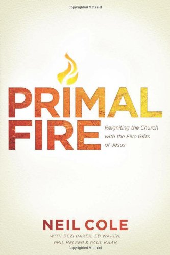 9781414385501: Primal Fire: Reigniting the Church with the Five Gifts of Jesus