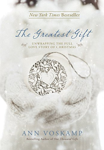 9781414387086: The Greatest Gift: Unwrapping the Full Love Story of Christmas