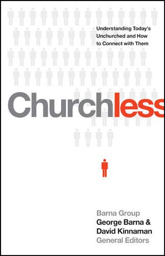 9781414387093: Churchless: Understanding Today's Unchurched and How to Connect with Them
