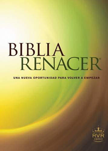 9781414388069: Biblia Renacer-Rvr 1960: Una Nueva Oportunidad Para Volver A Empezar (Biblia Renacer Rvr60)