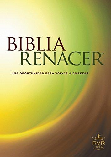 9781414388076: Biblia Renacer-Rvr 1960: Una Nueva Oportunidad Para Volvver A Empezar (Life Recovery Bible: RVR60)