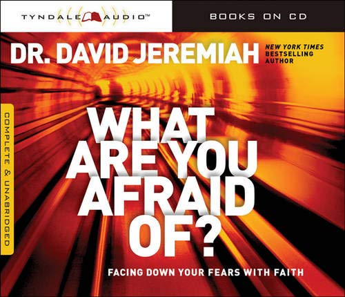 9781414389455: What Are You Afraid Of?: Facing Down Your Fears with Faith