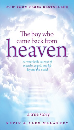 9781414390215: The Boy Who Came Back from Heaven: A Remarkable Account of Miracles, Angels, and Life beyond This World