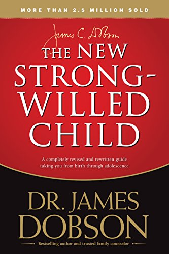 9781414391342: The New Strong-Willed Child: Surviving Birth Through Adolescence