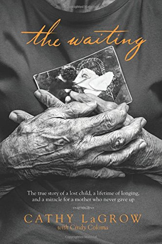 9781414391908: The Waiting: The True Story of a Lost Child, a Lifetime of Longing, and a Miracle for a Mother Who Never Gave Up
