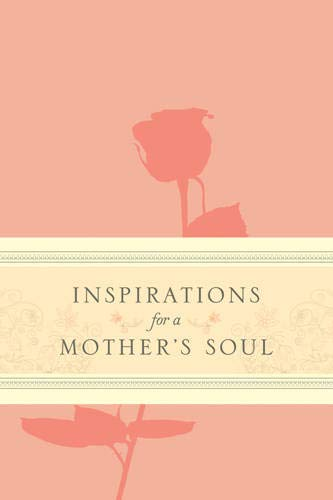 9781414393636: Inspirations for a Mother's Soul