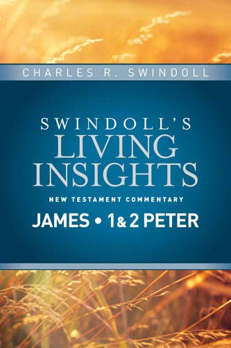 Insights on James, 1 & 2 Peter (Swindoll's Living Insights New Testament Commentary): ...