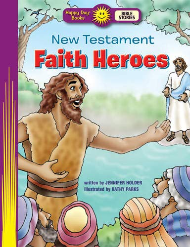 New Testament Faith Heroes (Happy Day): Holder, Jennifer