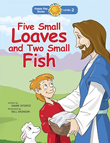 Five Small Loaves and Two Small Fish (Happy Day): Stortz, Diane