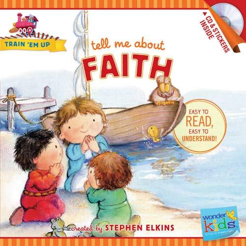 9781414396750: Tell Me about Faith (Train 'Em Up)