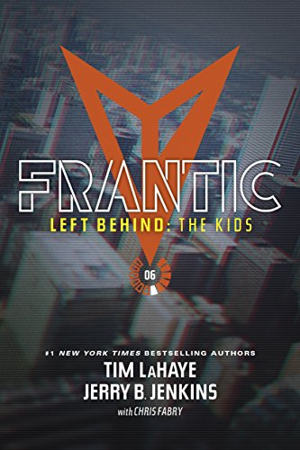 Frantic (Left Behind: the Kids Collection): LaHaye, Tim; Jenkins, Jerry B.