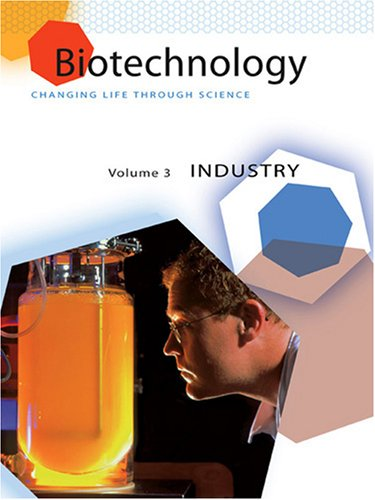 Biotechnology: Changing Life Through Science 3-Volume Set: Editor-K. Lee Lerner;