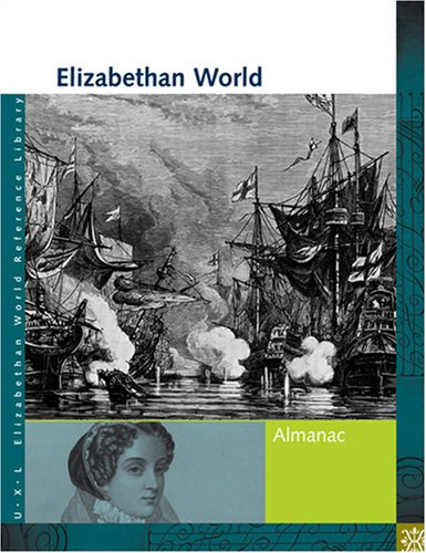 9781414401898: Elizabethan World Reference Library: Almanac (UXL Elizabethan World Reference Library)