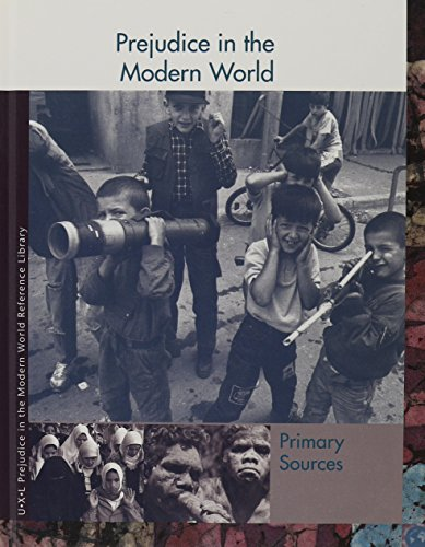 9781414402086: Prejudice in the Modern World: Primary Sources (Prejudice Throughout History Reference Library)