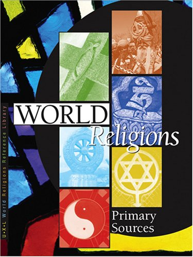 World Relgions Reference Library: Primary Sources: O'Neal, Michael J.