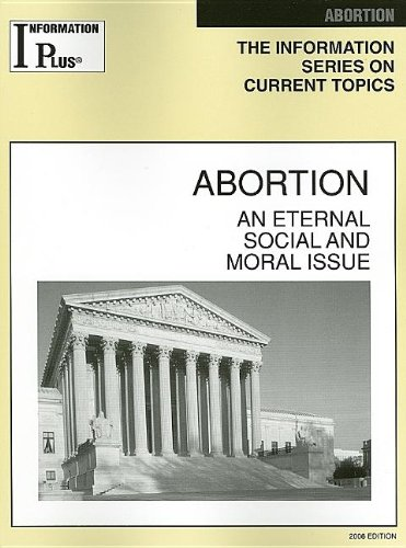 9781414404035: Abortion: An Eternal Social and Moral Issue (Information Plus Reference Series)