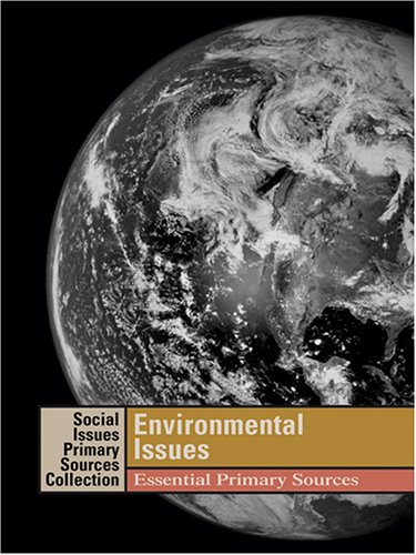 Environmental Issues: Essential Primary Sources: Lerner, K. Lee
