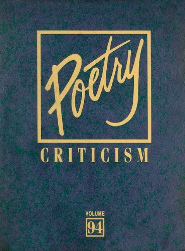 Poetry Criticism: Excerpts from Criticism of the Work of the Most Significant and Widely Studied ...