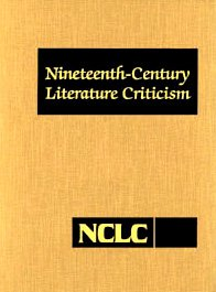 9781414438535: 219: Nineteenth-Century Literature Criticism: Excerpts from Criticism of the Works of Nineteenth-Century Novelists, Poets, Playwrights, Short-Story Writers, & Other Creative Writers