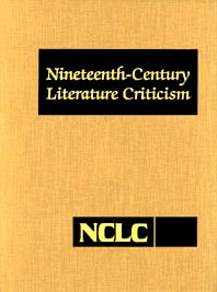 Nineteenth-Century Literature Criticism: Criticism of the Works of Novelists, Philosophers, and ...