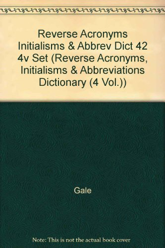 Reverse Acronyms Initialisms & Abbreviations Dictionary (Reverse: Gale