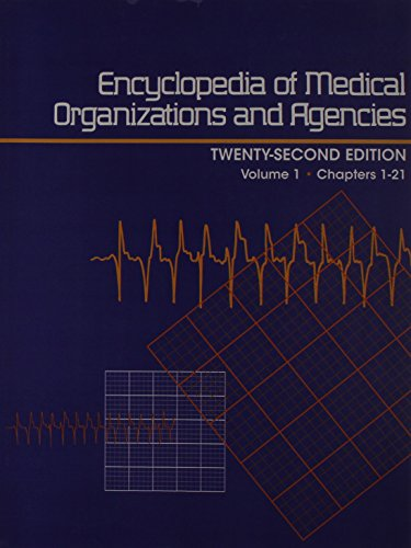 9781414446684: Encyclopedia of Medical Organizations and Agencies: A Subject Guide to Organizations, Foundations, Federal and State Government Agencies, Research Centers, and Medical and Allied Health Schools