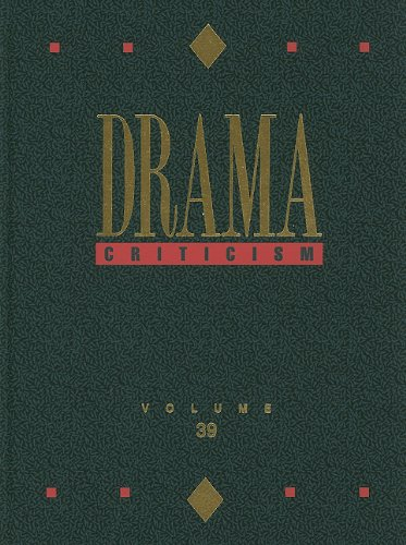 Drama Criticism: Criticism of the Most Significant and Widely Studied Dramatic Works from All the ...