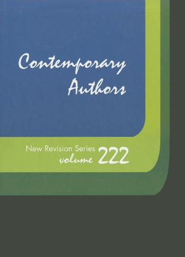 Contemporary Authors New Revision Series, Volume 222: A Bio-Bibliographical Guide to Current ...