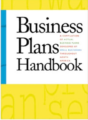 Business Plans Handbook: A Compilation of Business Plans Developed by Individuals Throughout North ...
